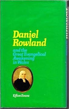 Daniel Rowland and the Great Evangelical Awakening in Wales (Used)