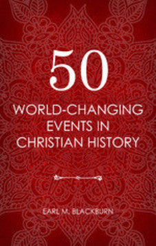 50 World-Changing Events in Christian History