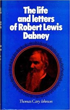 The Life and Letters of Robert Lewis Dabney (Used)