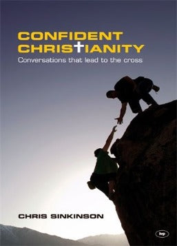 Confident Christianity Conversations: That Lead To The Cross
