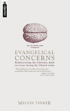 Evangelical Concerns: Rediscovering the Christian mind on issues facing the Church today (Used Copy)