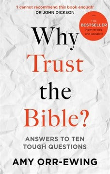 Why Trust the Bible? (Revised and updated)