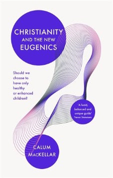 Christianity and the New Eugenics (pre-order)