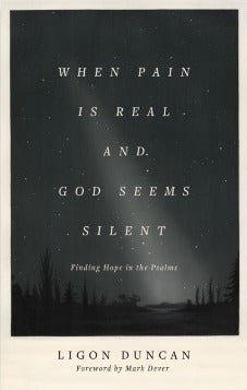 When Pain is Real and God Seems Silent: Finding Hope in the Psalms