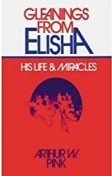 Gleanings from Elisha: His Life & Miracles (Used Copy)
