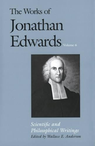 The Works of Jonathan Edwards Volume 6