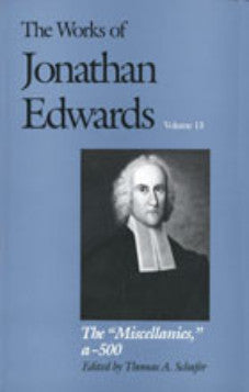 The Works of Jonathan Edwards Volume 13