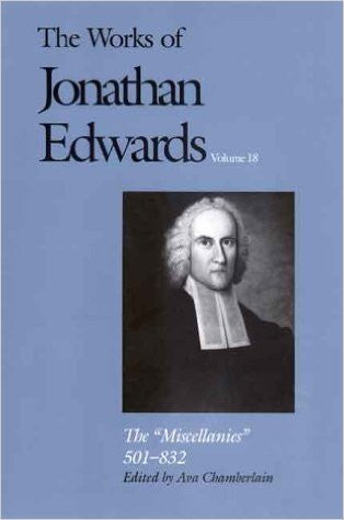 The Works of Jonathan Edwards Volume 18
