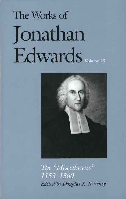 The Works of Jonathan Edwards Volume 23
