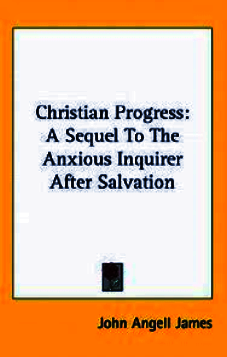 Christian Progress: A sequel to The Anxious Enquirer (Used Copy)
