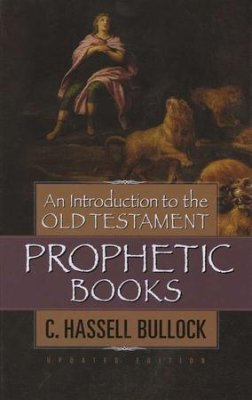 An Introduction to the Old Testament Prophetic Books