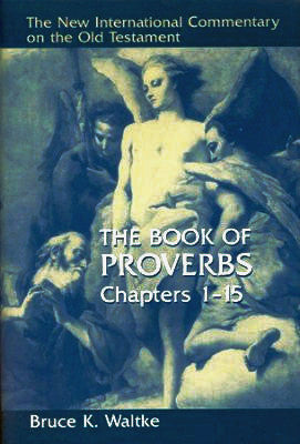 The Book of Proverbs Chapters 1-15