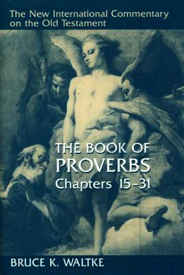 The Book of Proverbs Chapters 15-31