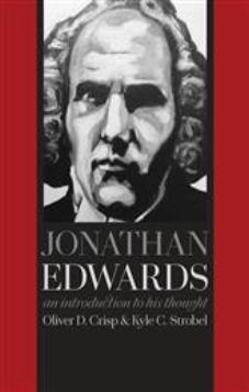 Jonathan Edwards - An Introduction to his Thought