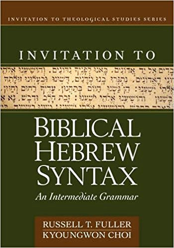 An Invitation to Biblical Hebrew Syntax