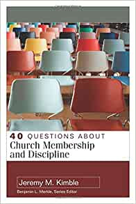 40 Question about Church Membership and Discipline