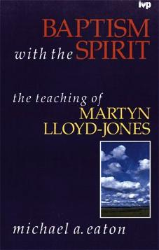 Baptism with the Spirit in the teaching of Martyn Lloyd-Jones (Used Copy)