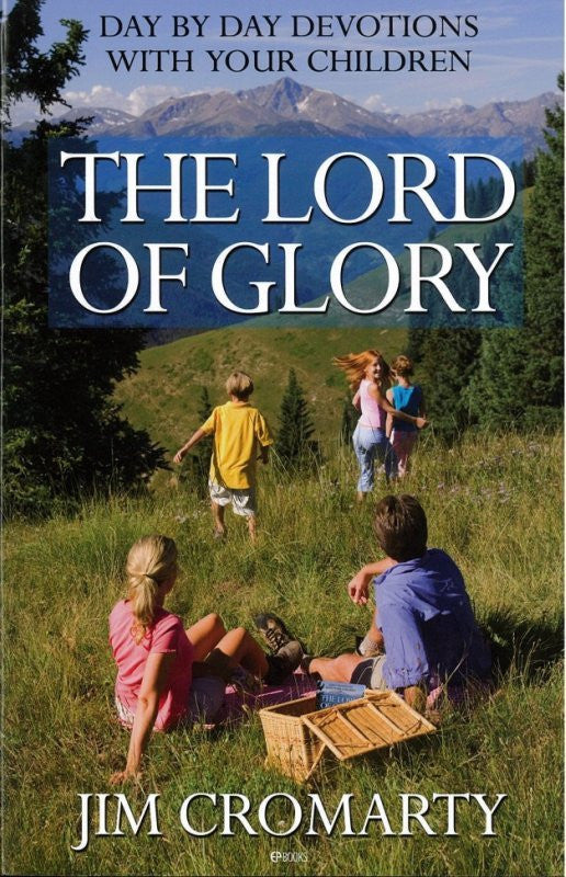 The Lord of Glory Family Devotional