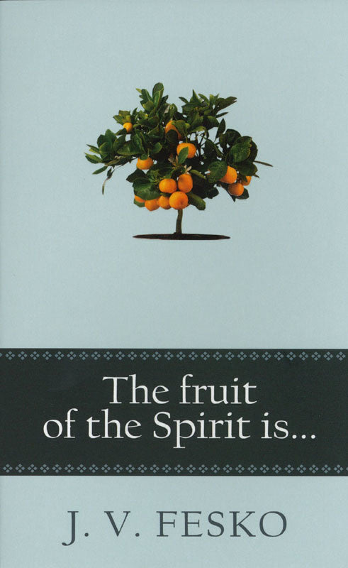 The Fruit of th Spirit is...