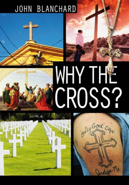 Why the Cross ?