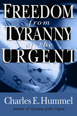 Freedom from the tyranny of the urgent