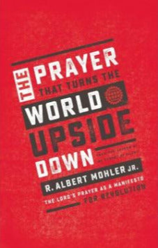 The Prayer That Turned The World Upside Down