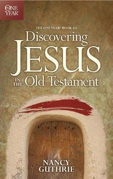 The One Year Book of Dsicovering Jesus in the Old Testament