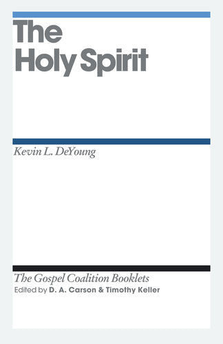 The Holy Spirit: TGC Booklet