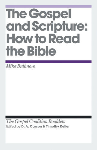 The Gospel & Scripture: How to Read the Bible