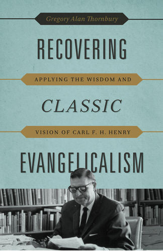 Recovering Classic Evangelicalism