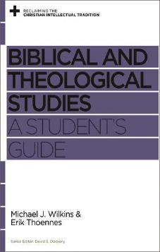 Biblical and Theological Studies A Students Guide