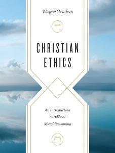 Christian Ethics - An Introduction to Biblical Moral Reasoning