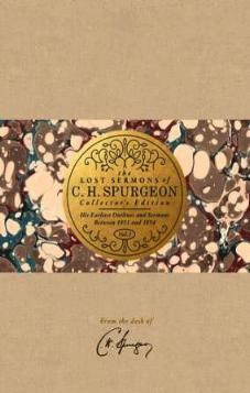 The Lost sermons of C.H. Spurgeon Volume 1 Collectors Edition