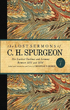 The Lost Sermons of C.H. Spurgeon Volume 1