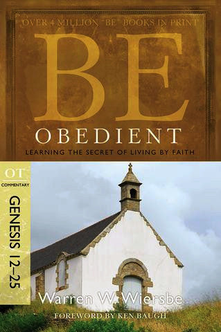 Be Obedient - Genesis 12-25