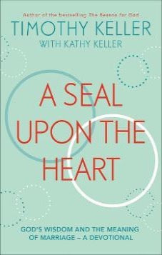 A Seal Upon the Heart: God s Wisdom and the Meaning of Marriage: a Devotional