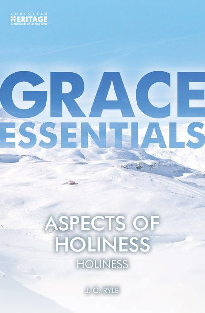 Grace Essentials Aspects of Holiness