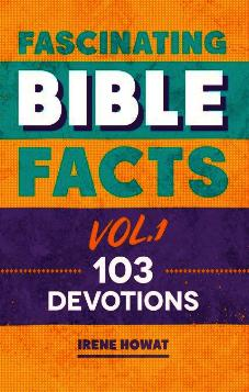 Fascinating Bible Facts Vol 1 - 103 Devotions