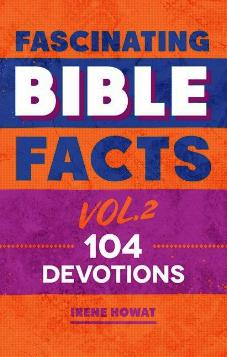 Fascinating Bible Facts Vol 2 - 104 Devotions