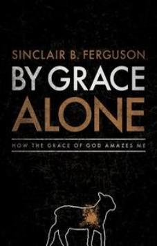 By Grace Alone (Kindle eBook)