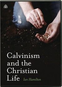 Calvinism & the Christian Life DVD