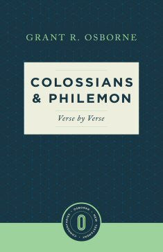 Colossians & Philemon: Verse by Verse (Osborne New Testament Commentaries)