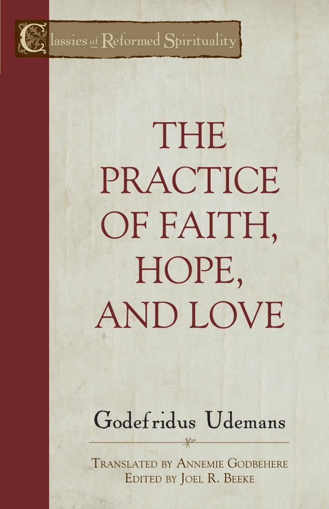The Practice of Faith, Hope, and Love.