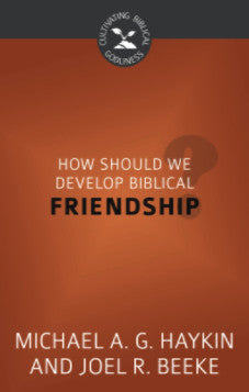 How Should We Develop Biblical Friendships?