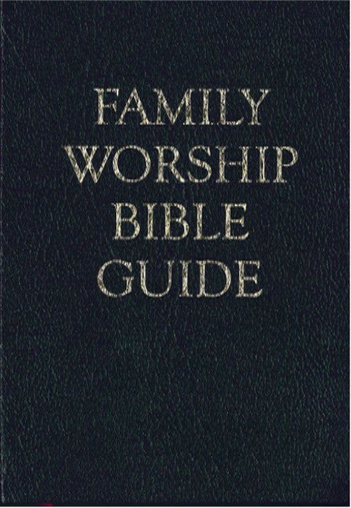 Family Worship Bible Guide - Gift Edition