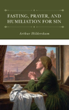 Fasting, Prayer and Humiliation for Sin
