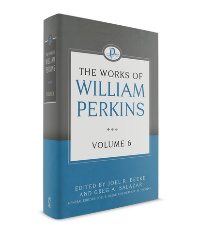 The Works of William Perkins Volume 6