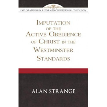 Imputation of the Active Obedience of Christ in the Westminster Standards
