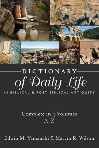 Dictionary of Daily Life  in Biblical and Post-biblical Antiquity: A-Z (4 Volume)