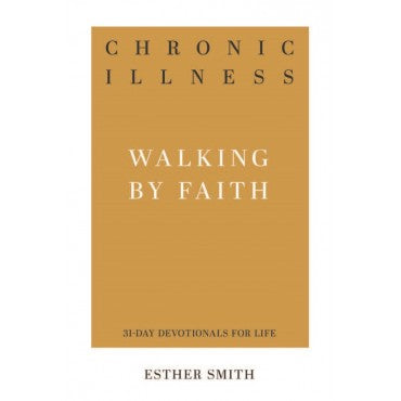 Walking by Faith - Chronic Illness